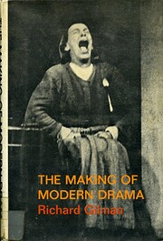 The making of modern drama;: A study of…