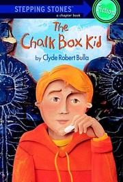 The Chalk Box Kid por Clyde Robert Bulla