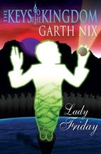 Lady Friday by Garth Nix