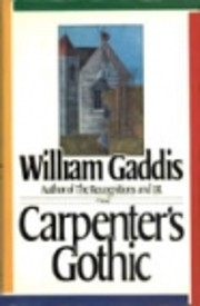 Carpenter's Gothic de William Gaddis