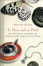 To Have And To Hold: An Intimate History Of…