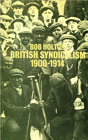 British syndicalism, 1900-1914 : myths and…