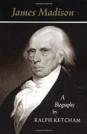 James Madison: A Biography af Ralph Ketcham