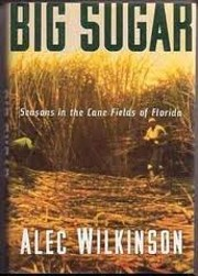 Big sugar : seasons in the cane fields of…