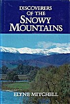 Discoverers of the Snowy Mountains by Elyne…
