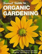 Sunset guide to organic gardening, af Sunset…