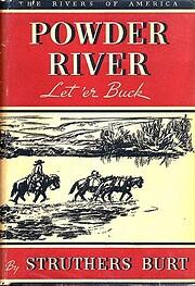 Powder River: Let 'er Buck af Struthers Burt