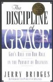 The Discipline of Grace: God's Role and Our…