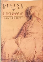 Divine Dancer a biography of Ruth St Denis…