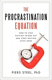 The procrastination equation : how to stop…