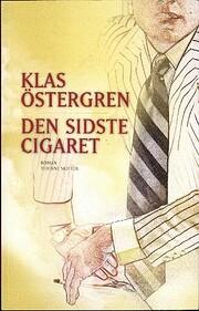 Den sidste cigaret von Klas Östergren