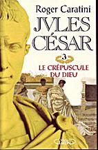 Jules César - tome 3 : Le crépuscule du…