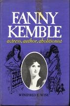 Fanny Kemble: Actress, Author, Abolitionist…