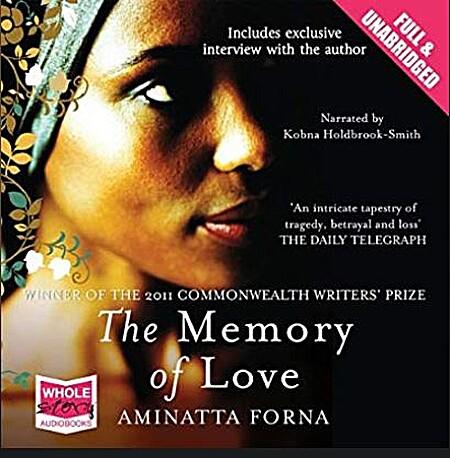The Memory of Love - Kobna Holdbrook-Smith, Aminatta Forna