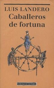 Caballeros de fortuna por Luis Landero