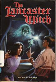 The Lancaster Witch de Carol H. Behrman