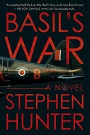 Basil's War af Stephen Hunter