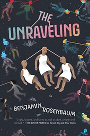 The Unraveling por Benjamin Rosenbaum