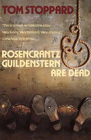 Rosencrantz and Guildenstern are Dead. (…