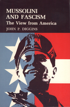 Mussolini and Fascism by John P. Diggins