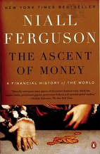 The Ascent of Money: A Financial History of…