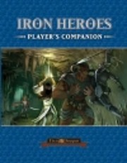 Iron Heroes: Player's Companion by Adam…