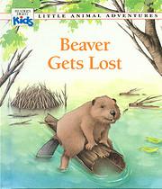 Beaver Gets Lost (Little Animal Adventures)…