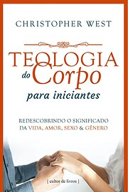 Teologia do Corpo para iniciantes,…