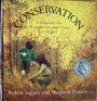 Conservation: a thoughtful way to teach conservation to children - Robert; Dunkle Ingpen, Margaret