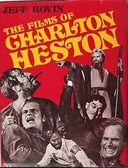 The Films of Charlton Heston by Jeff Rovin