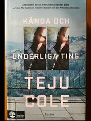 Kända och underliga ting de Teju Cole