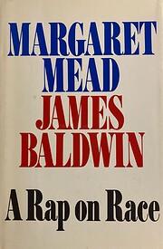 Margaret Mead, James Baldwin A Rap On Race