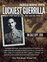 The luckiest guerrilla : a true tale of…