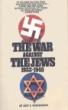 The War Against the Jews: 1933-1945 by Lucy…