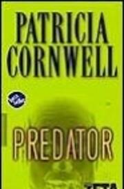 Predatore – tekijä: Patricia Cornwell