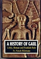 The History of Gaul: Celtic, Roman and…