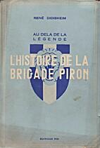 L'Histoire de la Brigade Piron (Au delà de…