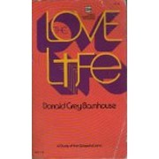 The Love Life: A Study of the Gospel of John…