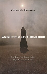 Scientific Mythologies: How Science and…