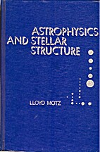 Astrophysics and Stellar Structure by Lloyd…