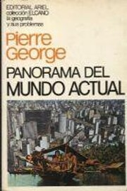 Panorama del mundo actual av Pierre GEORGE