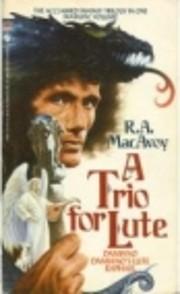 A Trio for Lute par R.A. Macavoy