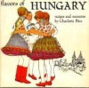 Flavors of Hungary;: [recipes and memoirs]…