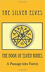 The Book of Elven Runes: A Passage into Faerie - The Silver Elves