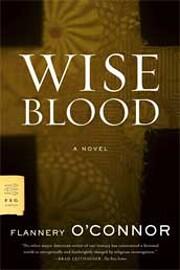 Wise Blood: A Novel – tekijä: Flannery…