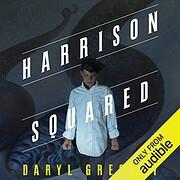 Harrison Squared: Harrison Squared Trilogy…