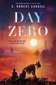 Day Zero: A Novel av C. Robert Cargill