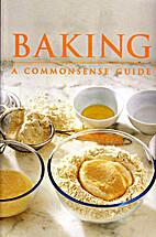 Baking: A Commonsense Guide by Gordana…