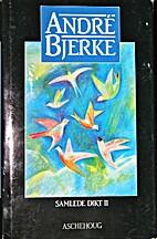 Samlede dikt, vol. 1 & 2 by André Bjerke
