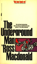 The Underground Man by Ross Macdonald